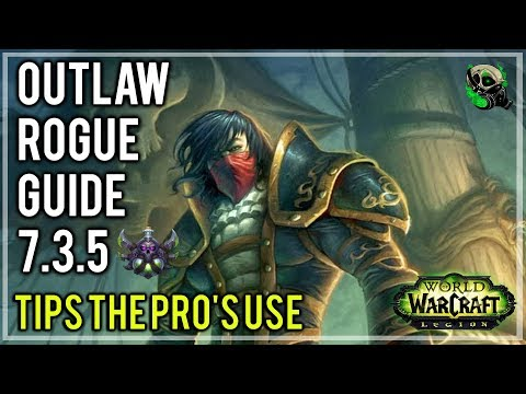 Outlaw Rogue 7 3 5 Guide Rotation Gearing And Pro Tips Argus World Of Warcraft دیدئو Dideo