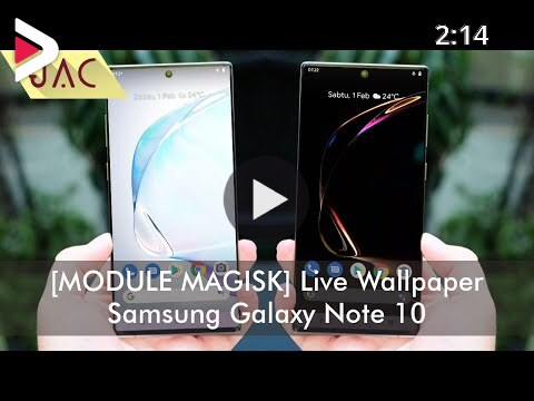 Module Magisk Live Wallpaper Samsung Galaxy Note 10 For Any Android Jac Art Code دیدئو Dideo