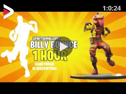 Fortnite Billy Bounce Emote 1 Hour 25 Skins Music Download