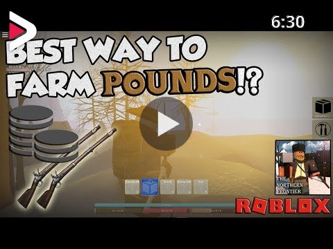 Farm Tycoon Broken Roblox Best Way To Farm Pounds The Northern Frontier Roblox دیدئو Dideo